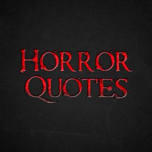 Horror Quotes