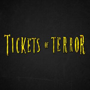 Tickets of Terror