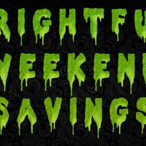 Frightful Summer Savings