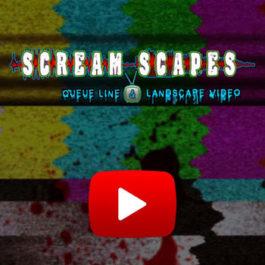 Screamscapes Queue Line Video Subscription